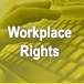 Work Place Rights